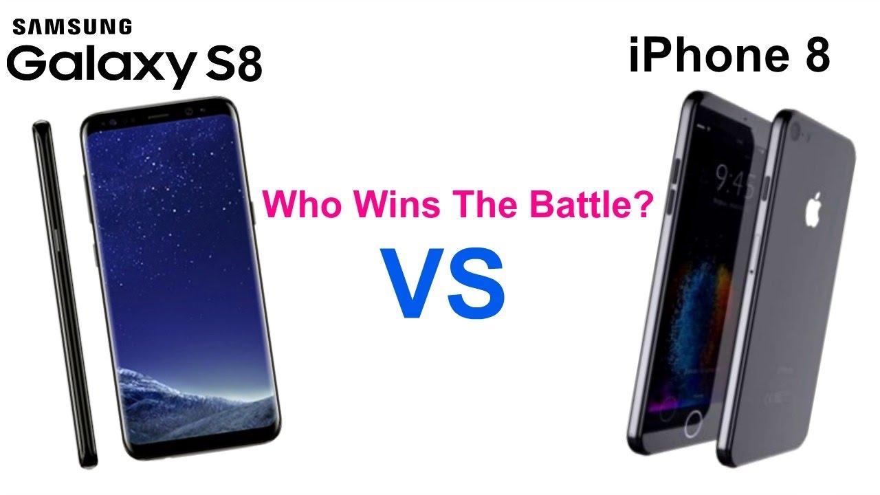Samsung Galaxy S8 vs iPhone 8- Battle